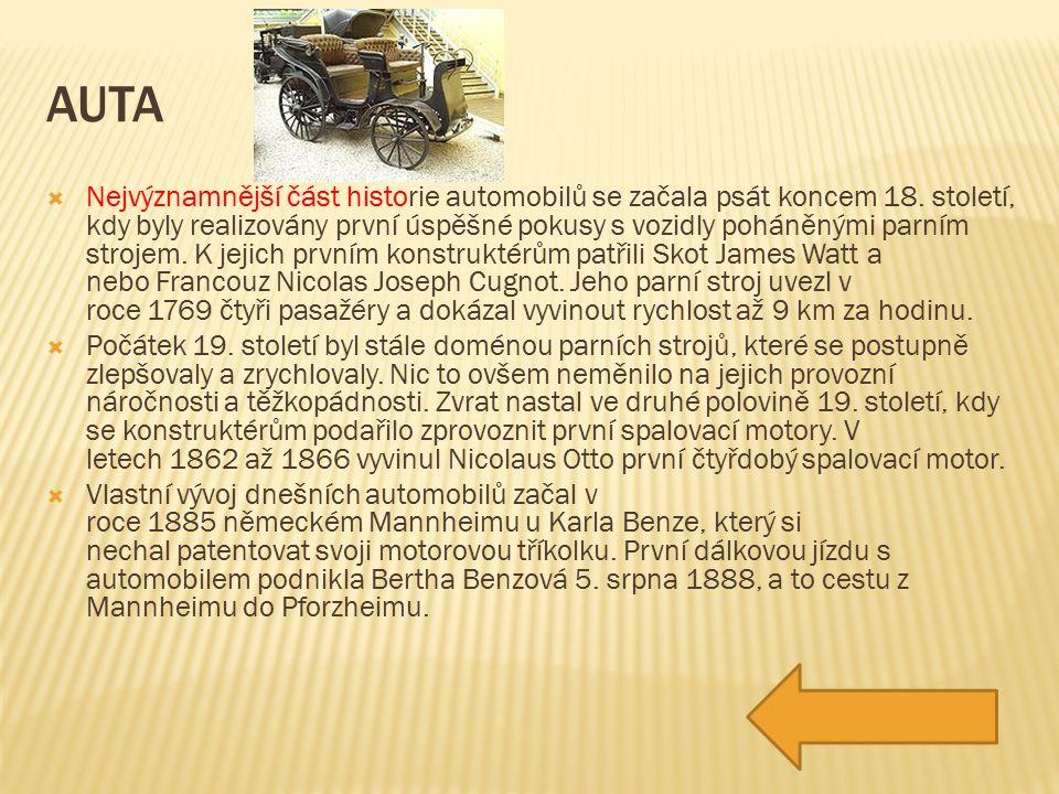 AUTA  Nejvýznamnější část historie automobilů se začala psát koncem 18.