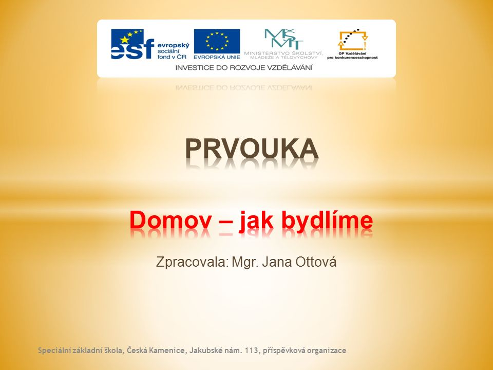 Zpracovala: Mgr. Jana Ottová Speciální základní škola, Česká Kamenice, Jakubské nám.