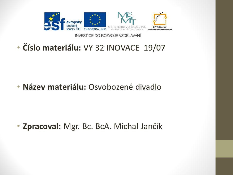 Číslo materiálu: VY 32 INOVACE 19/07 Název materiálu: Osvobozené divadlo Zpracoval: Mgr.