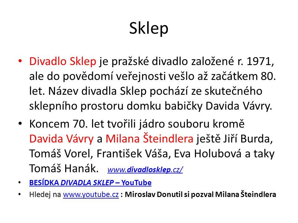 Sklep Divadlo Sklep je pražské divadlo založené r. 1971, ale do povědomí veřejnosti vešlo až začátkem 80. let. Název divadla Sklep pochází ze skutečné