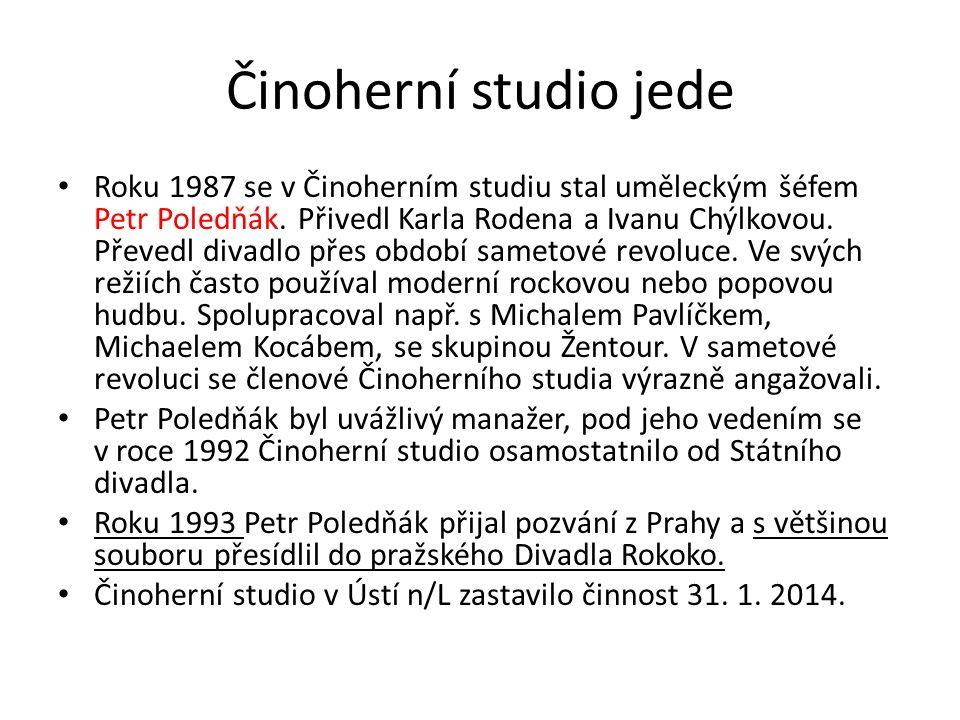 Činoherní studio jede Roku 1987 se v Činoherním studiu stal uměleckým šéfem Petr Poledňák. Přivedl Karla Rodena a Ivanu Chýlkovou. Převedl divadlo pře