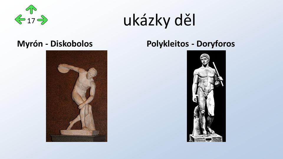 ukázky děl Myrón - DiskobolosPolykleitos - Doryforos 17