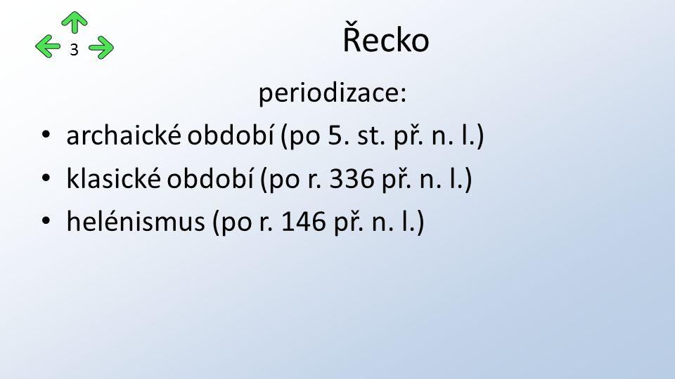 periodizace: archaické období (po 5.st. př. n. l.) klasické období (po r.
