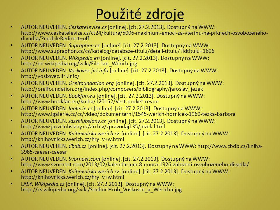 Použité zdroje AUTOR NEUVEDEN. Ceskatelevize.cz [online]. [cit. 27.2.2013]. Dostupný na WWW: http://www.ceskatelevize.cz/ct24/kultura/5006-maximum-emo