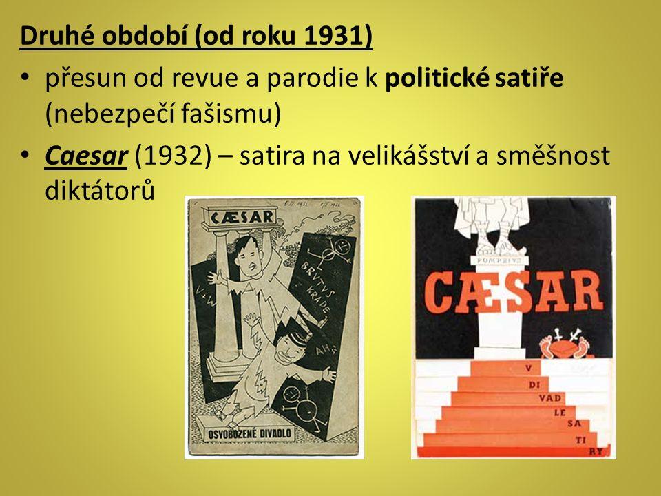 """Další hry s historickými kulisami, které však ukazují k současnosti: Osel a stín (1933) Kat a blázen (1934) Balada z hadrů (1935) Těžká Barbora (1937) Pěst na oko (1938) """"Nebuďte, lidi, hluší a nastavte uši chceme vás, namouduši, upřímně varovat: nemáte ani zdání, že jsou s vámi páni, falešně hrají s vámi, chtějí vás obehrát."""