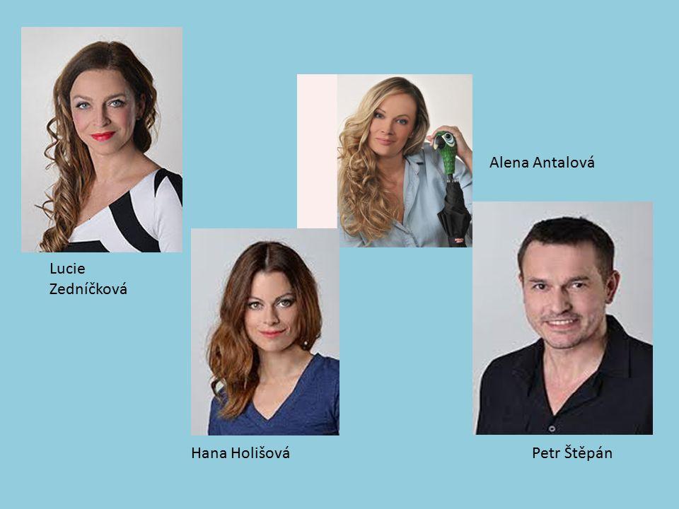Lucie Zedníčková Hana Holišová Alena Antalová Petr Štěpán