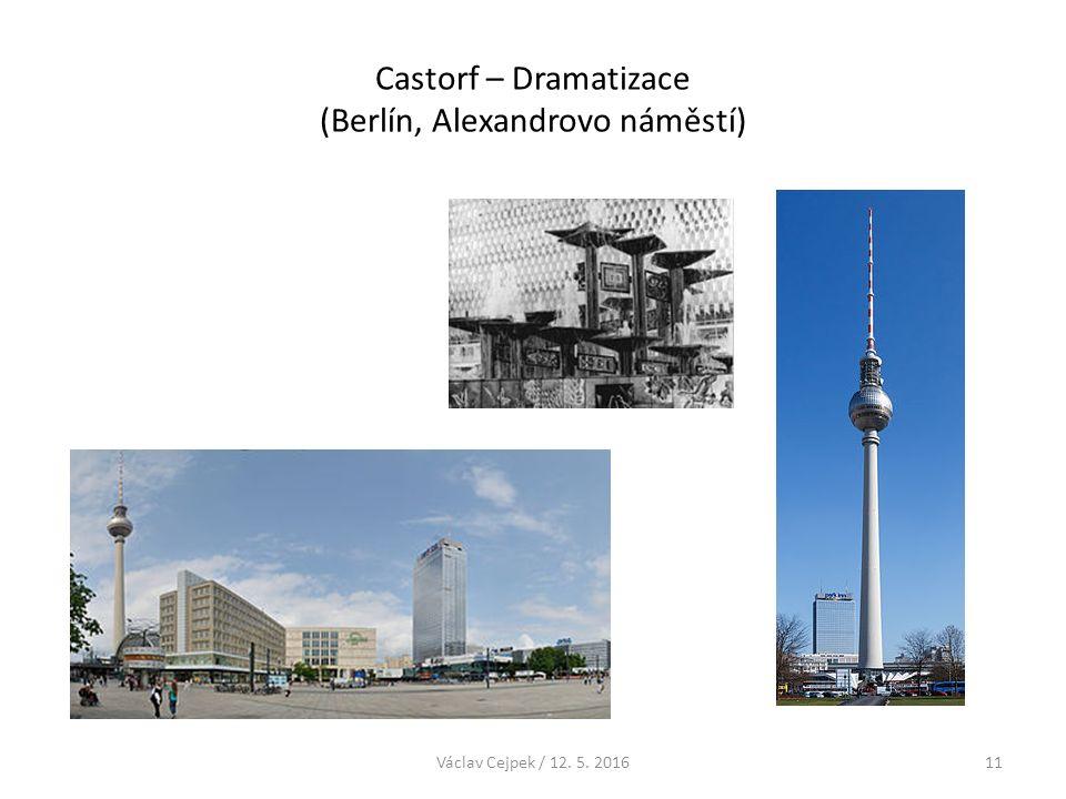 Castorf – Dramatizace (Berlín, Alexandrovo náměstí) Václav Cejpek / 12. 5. 201611
