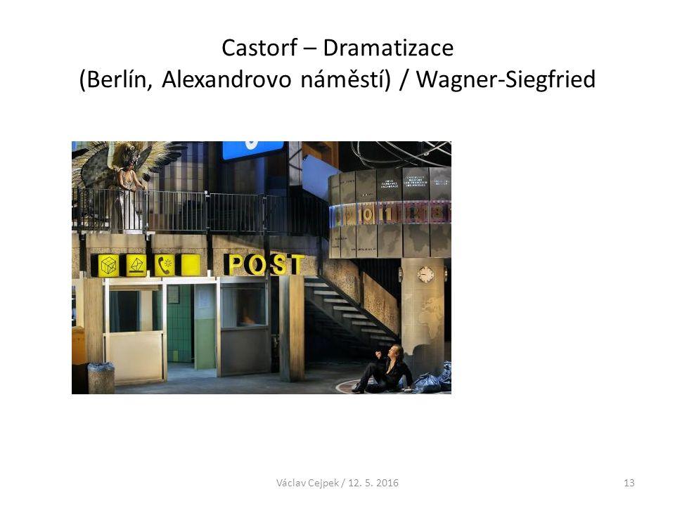 Castorf – Dramatizace (Berlín, Alexandrovo náměstí) / Wagner-Siegfried Václav Cejpek / 12. 5. 201613
