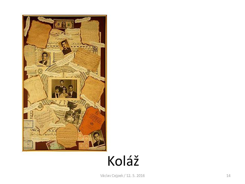 Koláž Václav Cejpek / 12. 5. 201614