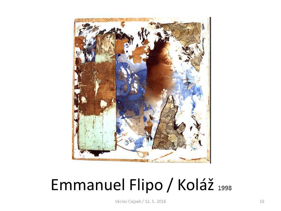 Emmanuel Flipo / Koláž 1998 Václav Cejpek / 12. 5. 201616