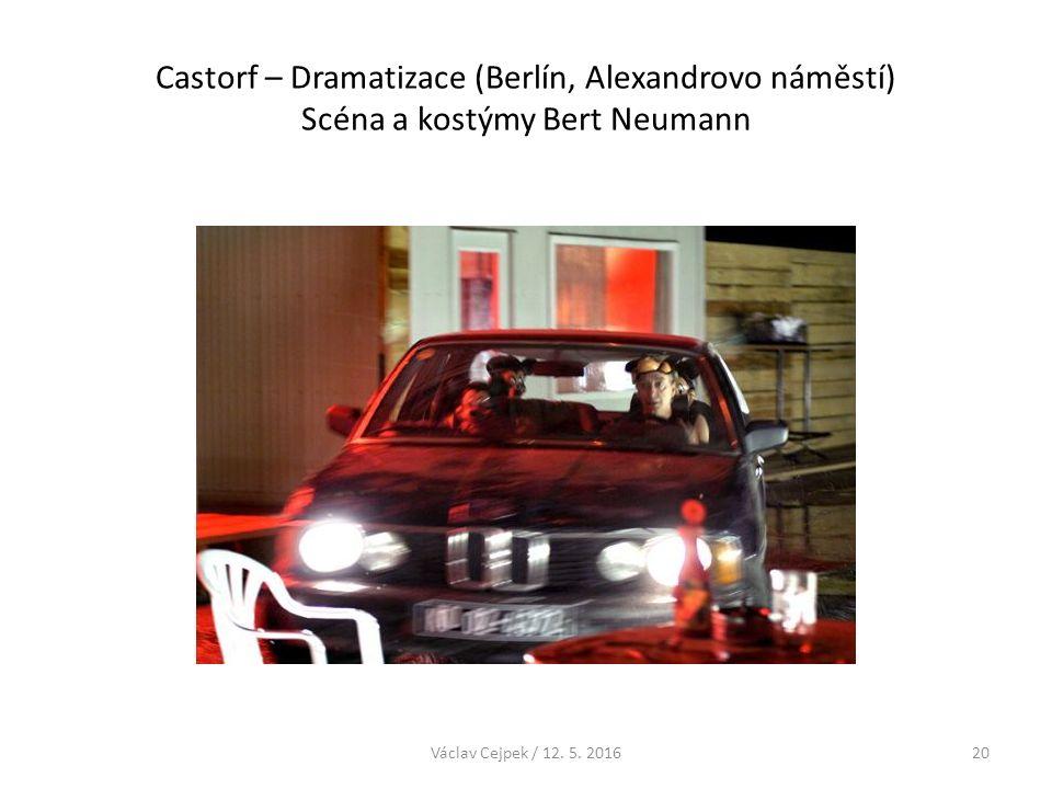 Castorf – Dramatizace (Berlín, Alexandrovo náměstí) Scéna a kostýmy Bert Neumann Václav Cejpek / 12. 5. 201620