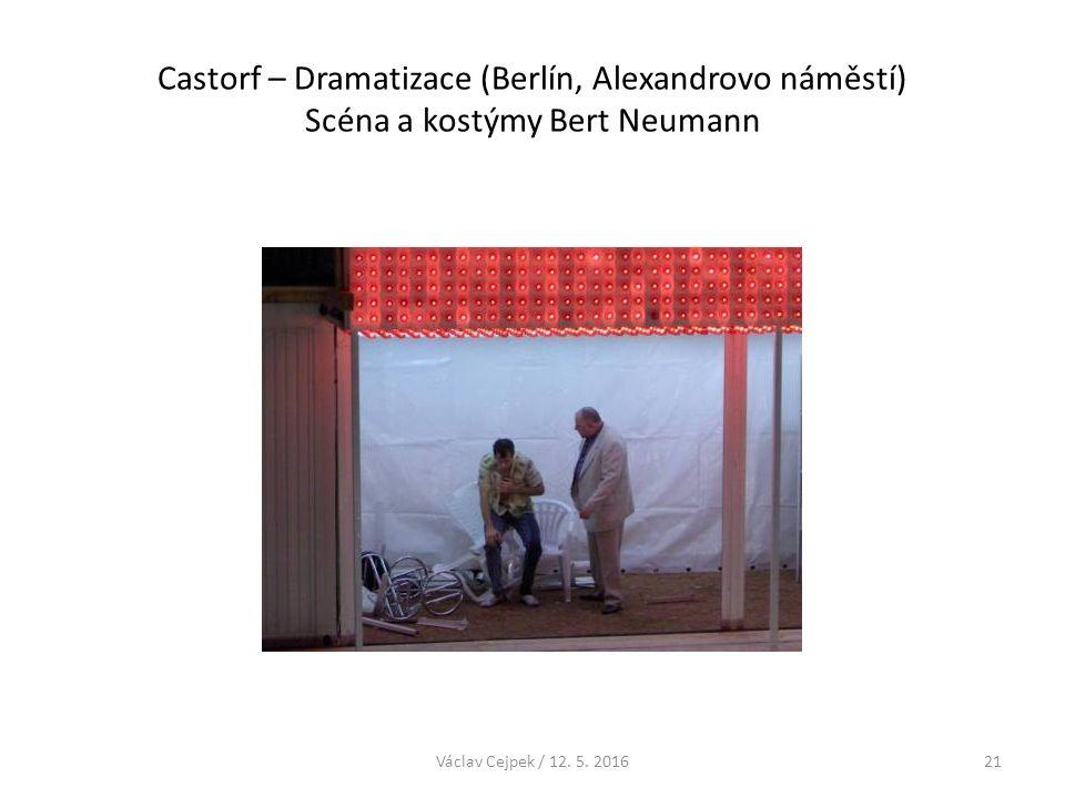 Castorf – Dramatizace (Berlín, Alexandrovo náměstí) Scéna a kostýmy Bert Neumann Václav Cejpek / 12. 5. 201621