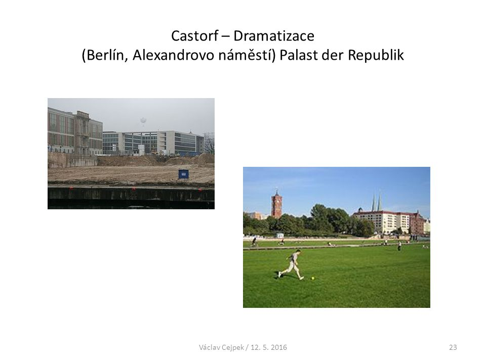 Castorf – Dramatizace (Berlín, Alexandrovo náměstí) Palast der Republik Václav Cejpek / 12. 5. 201623