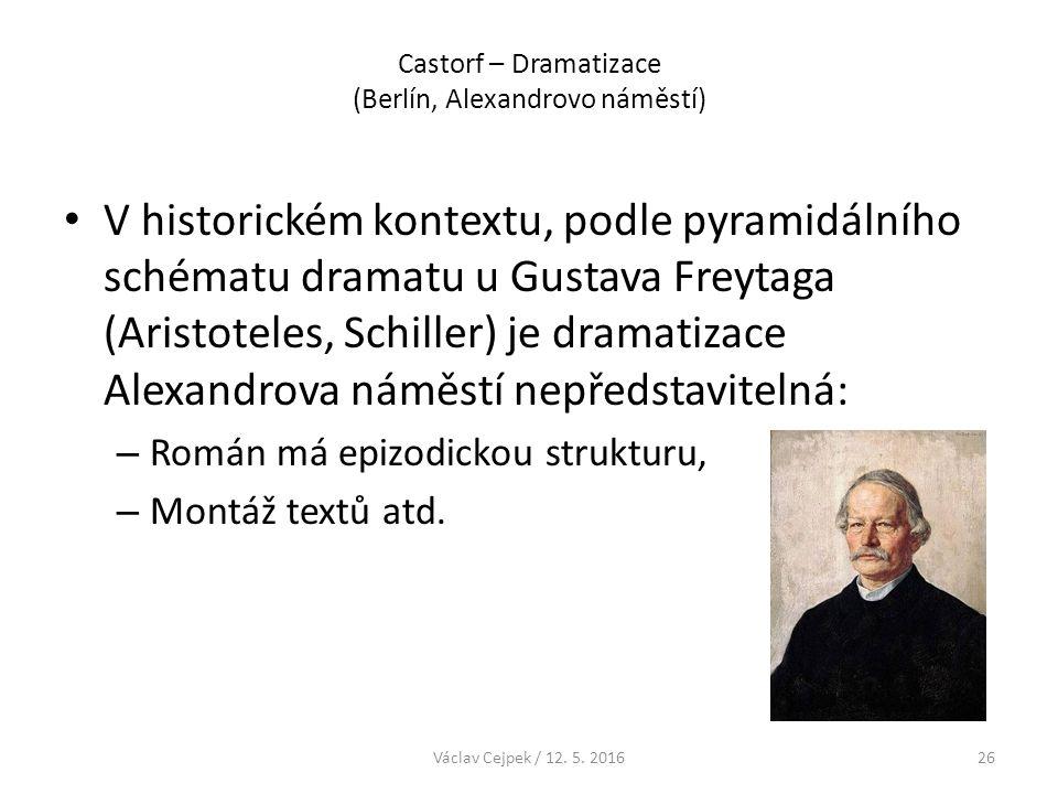 Castorf – Dramatizace (Berlín, Alexandrovo náměstí) V historickém kontextu, podle pyramidálního schématu dramatu u Gustava Freytaga (Aristoteles, Schi
