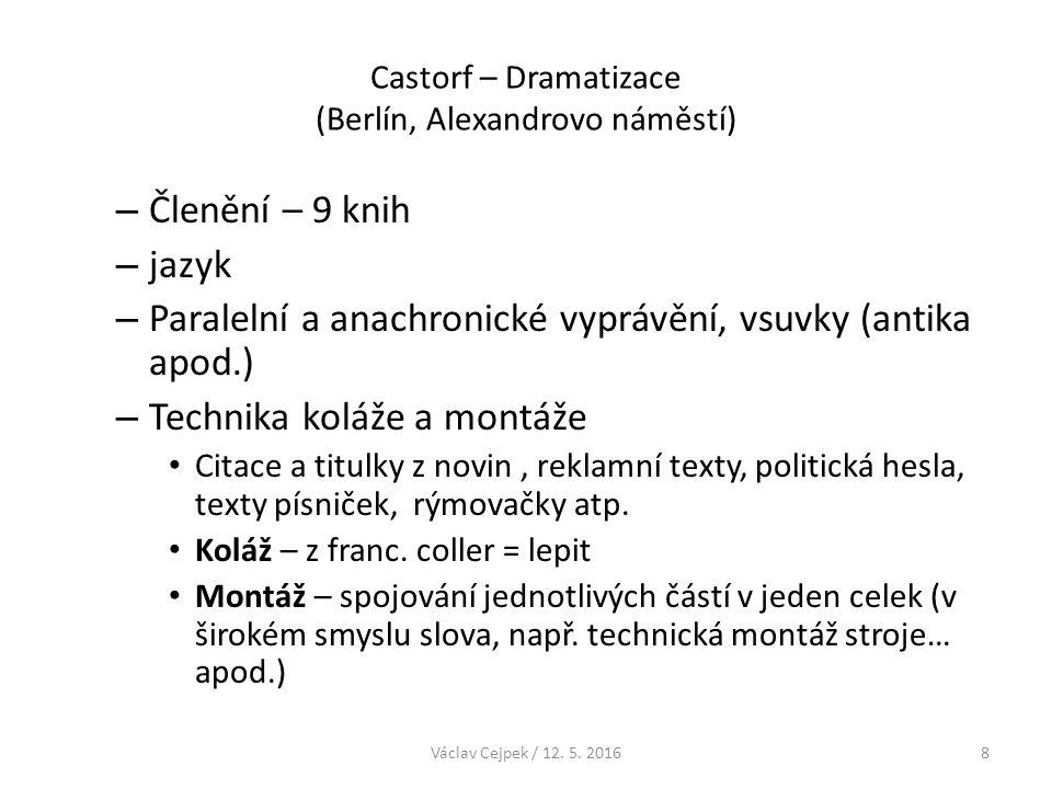 Castorf – Dramatizace (Berlín, Alexandrovo náměstí) – Členění – 9 knih – jazyk – Paralelní a anachronické vyprávění, vsuvky (antika apod.) – Technika