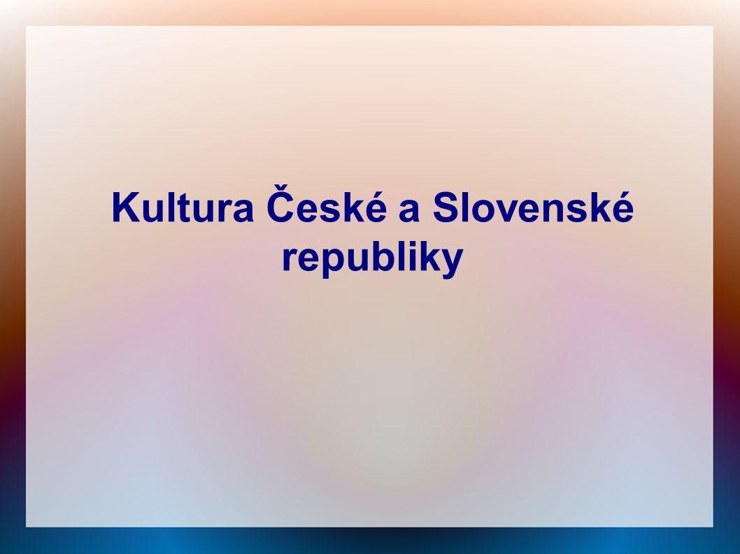 Kultura České a Slovenské republiky