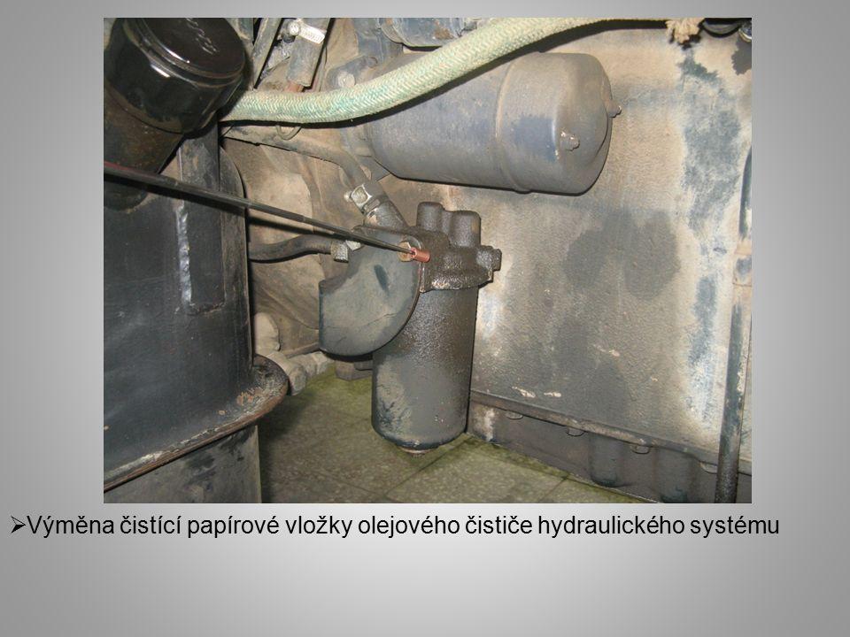  Výměna čistící papírové vložky olejového čističe hydraulického systému