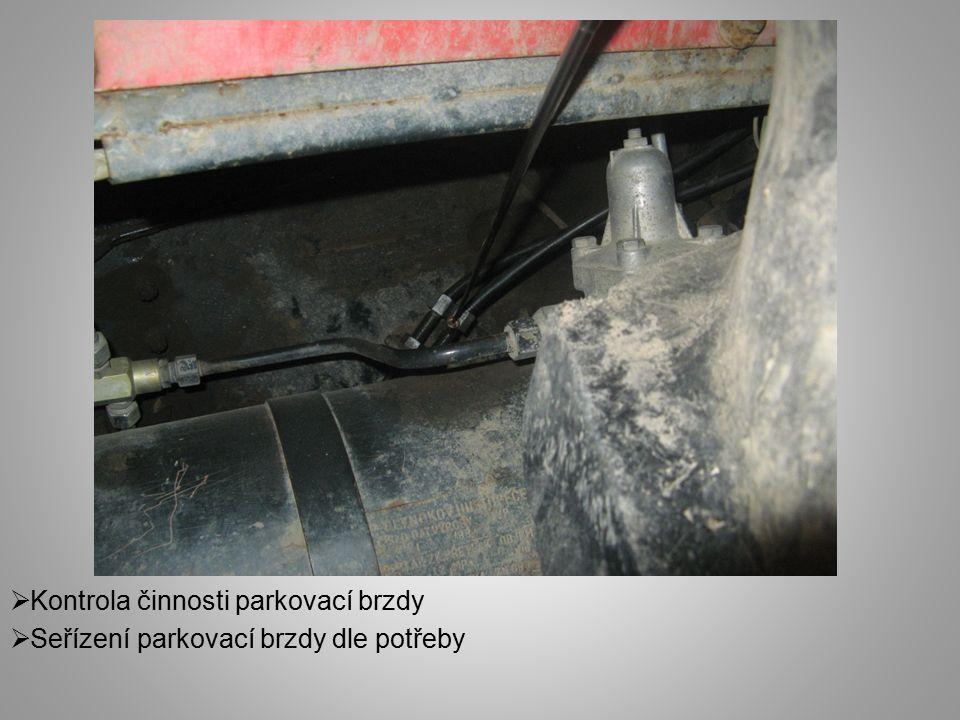  Kontrola činnosti parkovací brzdy  Seřízení parkovací brzdy dle potřeby