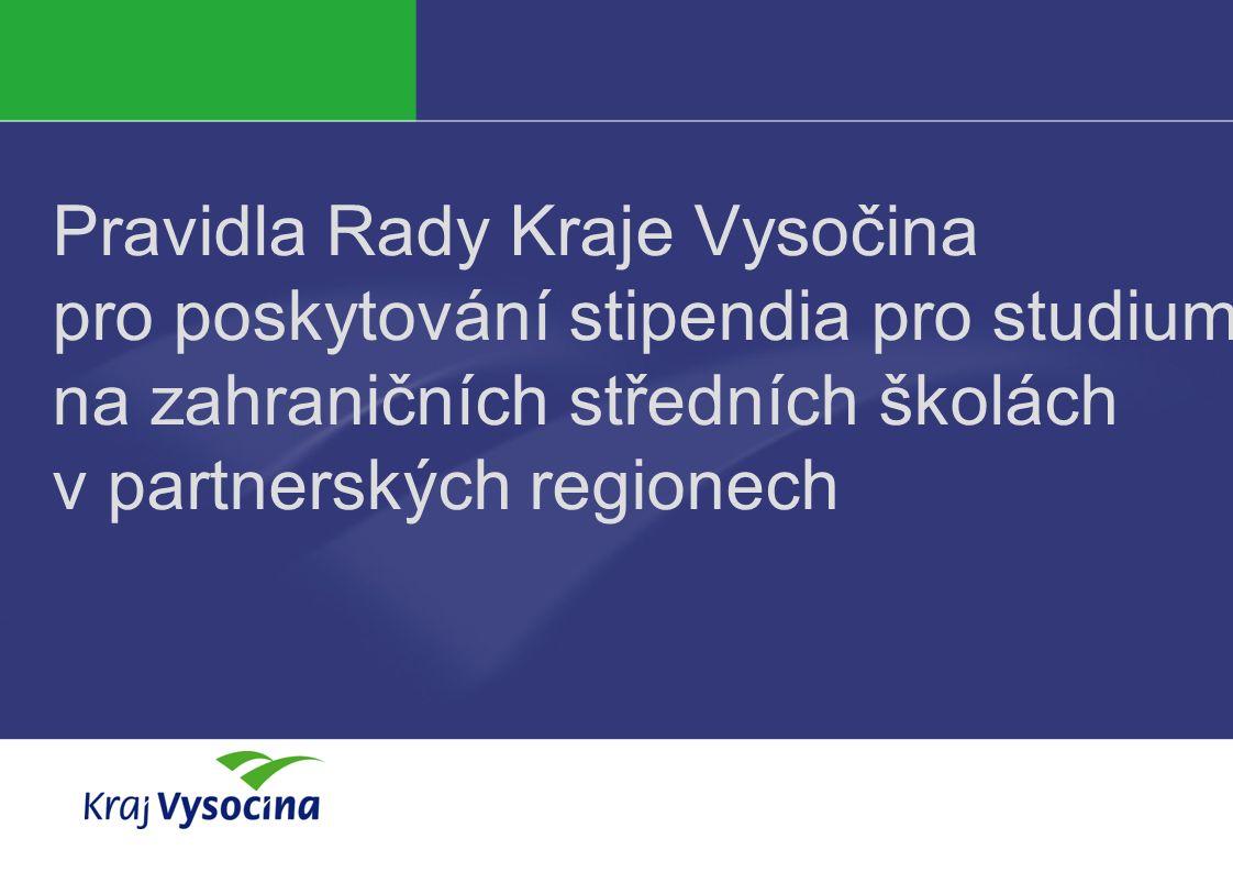 Klára Lysová Pravidla Rady Kraje Vysočina pro poskytování stipendia pro studium na zahraničních středních školách v partnerských regionech