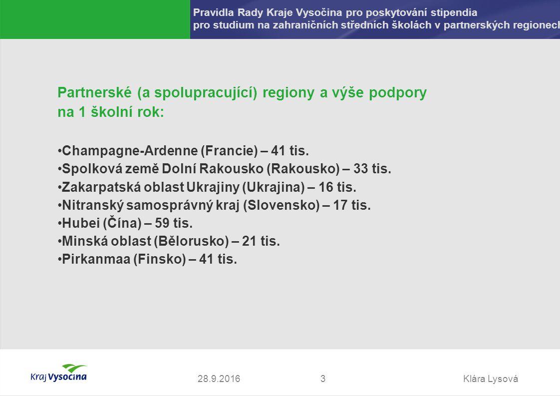 Klára Lysová328.9.2016 Partnerské (a spolupracující) regiony a výše podpory na 1 školní rok: Champagne-Ardenne (Francie) – 41 tis.