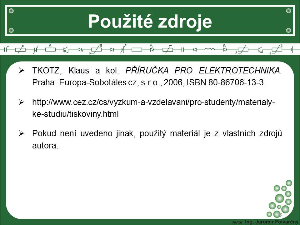  TKOTZ, Klaus a kol. PŘÍRUČKA PRO ELEKTROTECHNIKA. Praha: Europa-Sobotáles cz, s.r.o., 2006, ISBN 80-86706-13-3.  http://www.cez.cz/cs/vyzkum-a-vzde