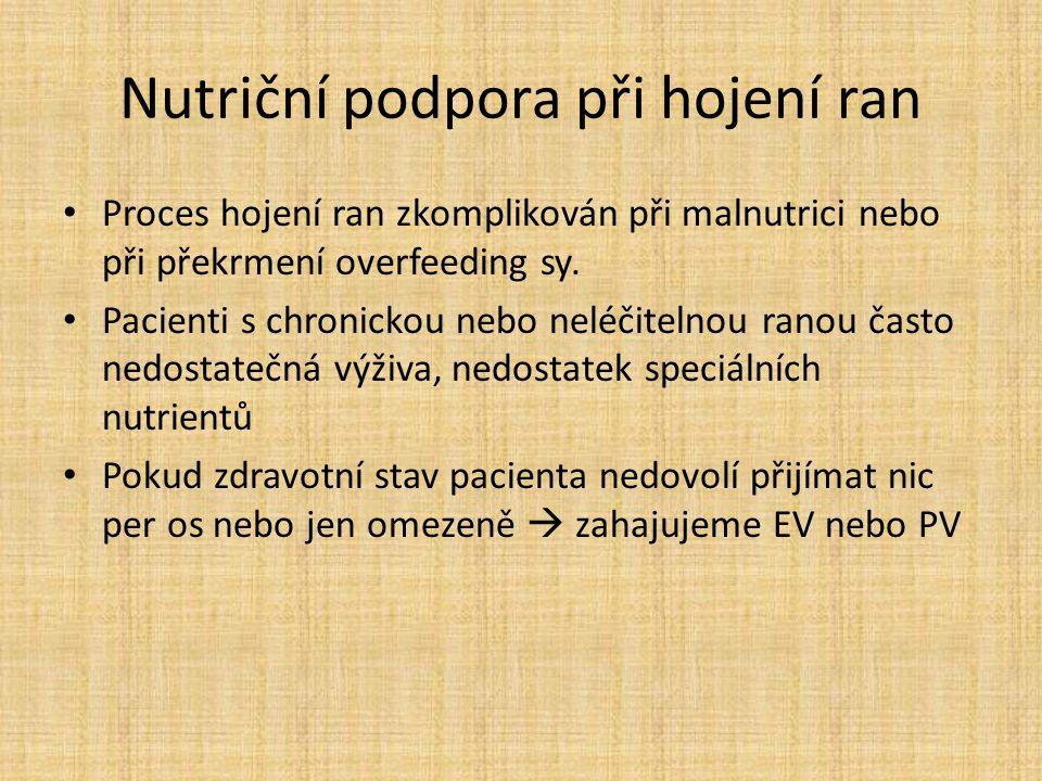Nutriční podpora při hojení ran Proces hojení ran zkomplikován při malnutrici nebo při překrmení overfeeding sy.