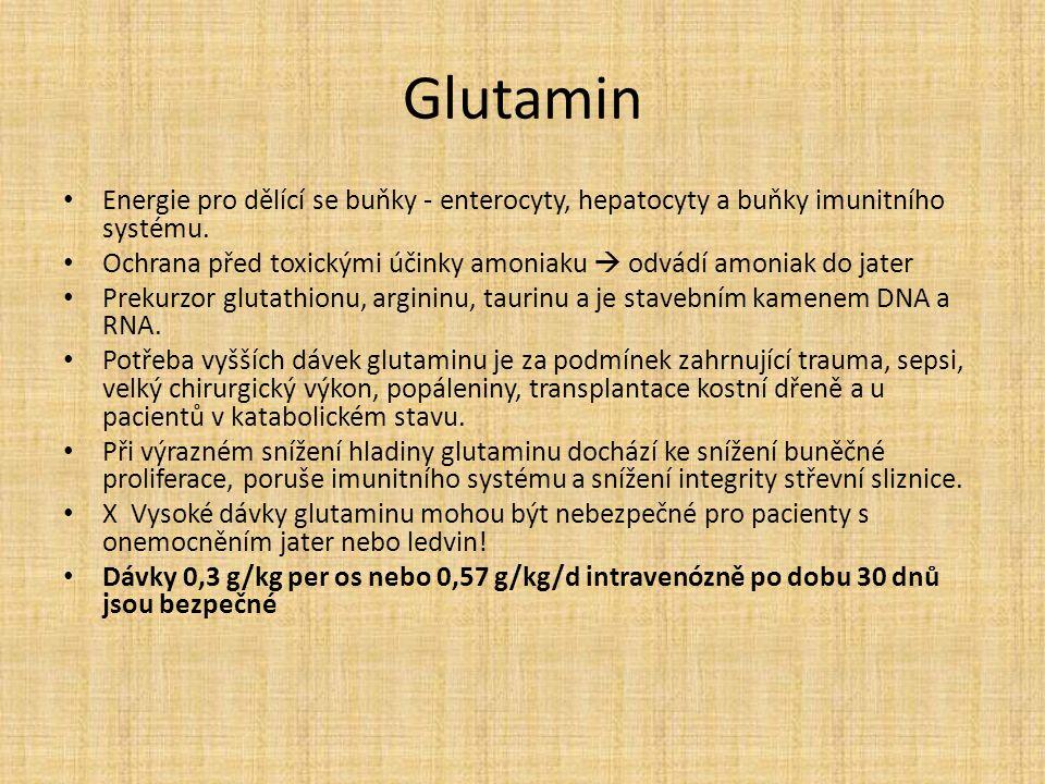 Glutamin Energie pro dělící se buňky - enterocyty, hepatocyty a buňky imunitního systému.