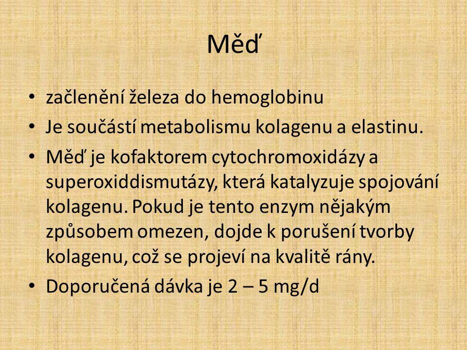Měď začlenění železa do hemoglobinu Je součástí metabolismu kolagenu a elastinu.