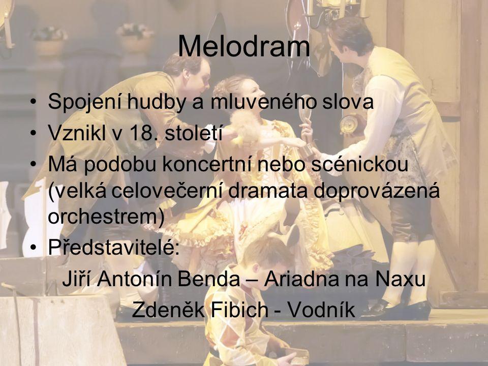 Melodram Spojení hudby a mluveného slova Vznikl v 18.