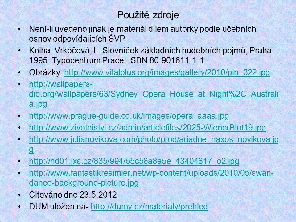 Použité zdroje Není-li uvedeno jinak je materiál dílem autorky podle učebních osnov odpovídajících ŠVP Kniha: Vrkočová, L.