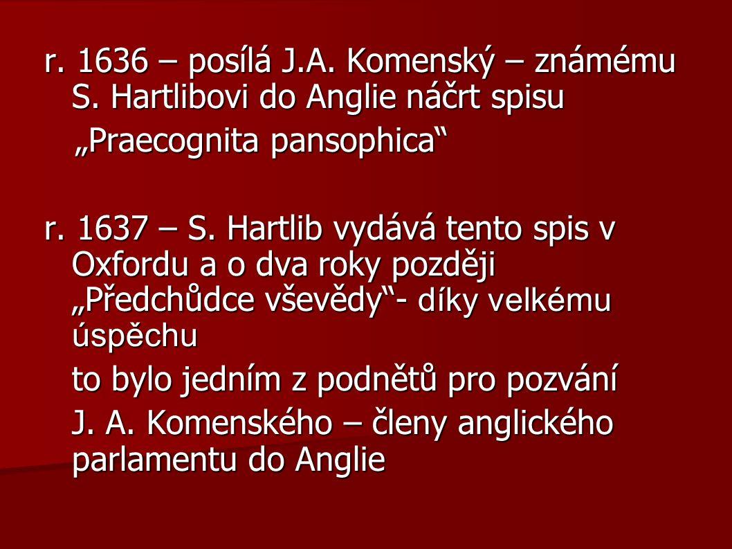 r. 1636 – posílá J.A. Komenský – známému S.