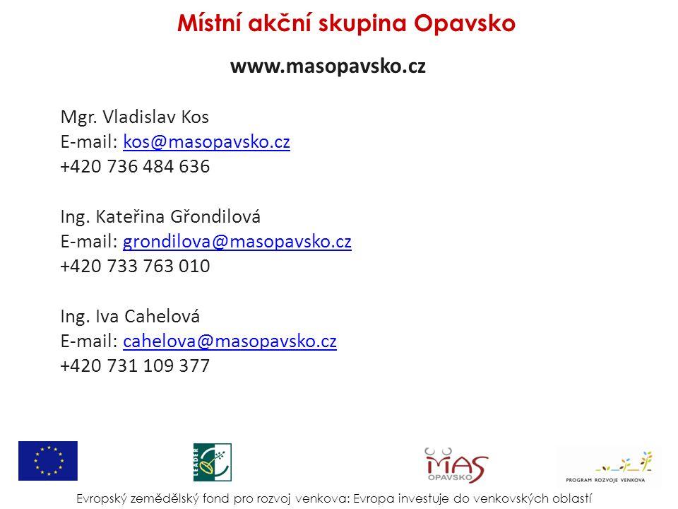 www.masopavsko.cz Mgr. Vladislav Kos E-mail: kos@masopavsko.czkos@masopavsko.cz +420 736 484 636 Ing. Kateřina Gřondilová E-mail: grondilova@masopavsk