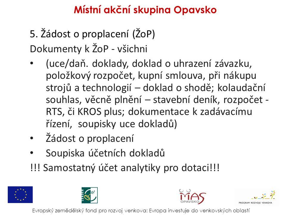5. Žádost o proplacení (ŽoP) Dokumenty k ŽoP - všichni (uce/daň.