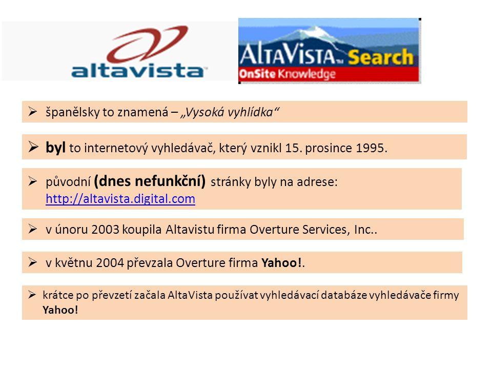 """ španělsky to znamená – """"Vysoká vyhlídka  v únoru 2003 koupila Altavistu firma Overture Services, Inc.."""