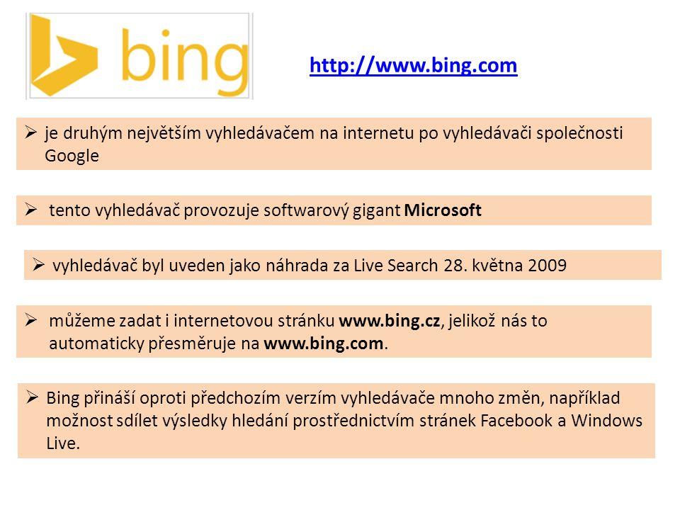  je druhým největším vyhledávačem na internetu po vyhledávači společnosti Google http://www.bing.com  vyhledávač byl uveden jako náhrada za Live Search 28.