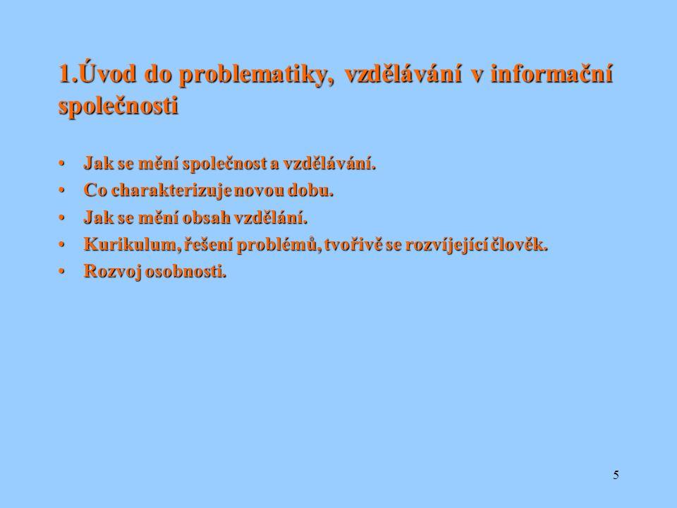 16 Didaktické specifikum audiotechniky: Situace, kdy s ohledem na výukový cíl, není učivo možné optimálněji prezentovat.