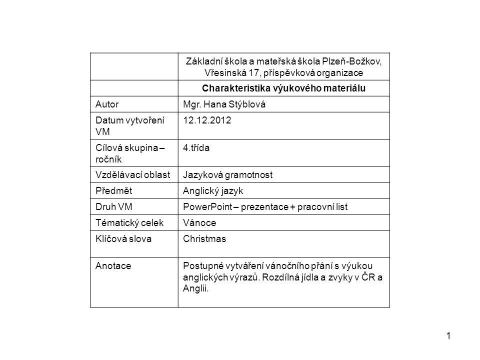 1 Základní škola a mateřská škola Plzeň-Božkov, Vřesinská 17, příspěvková organizace Charakteristika výukového materiálu AutorMgr.