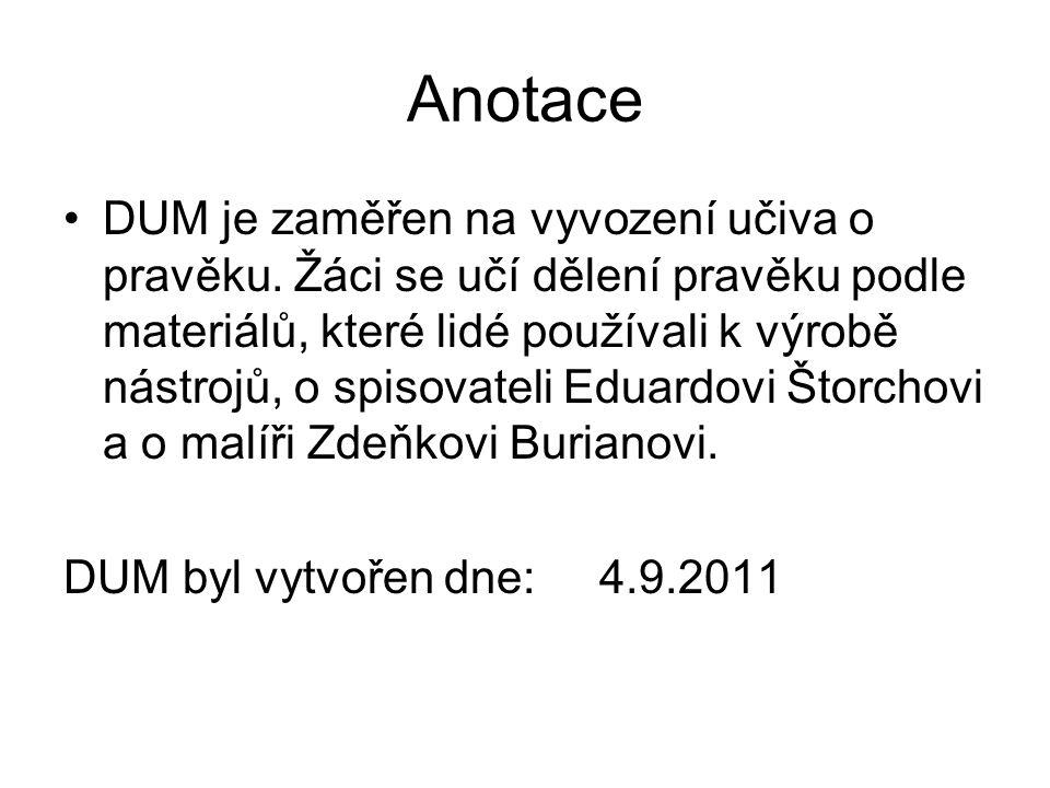 Anotace DUM je zaměřen na vyvození učiva o pravěku.