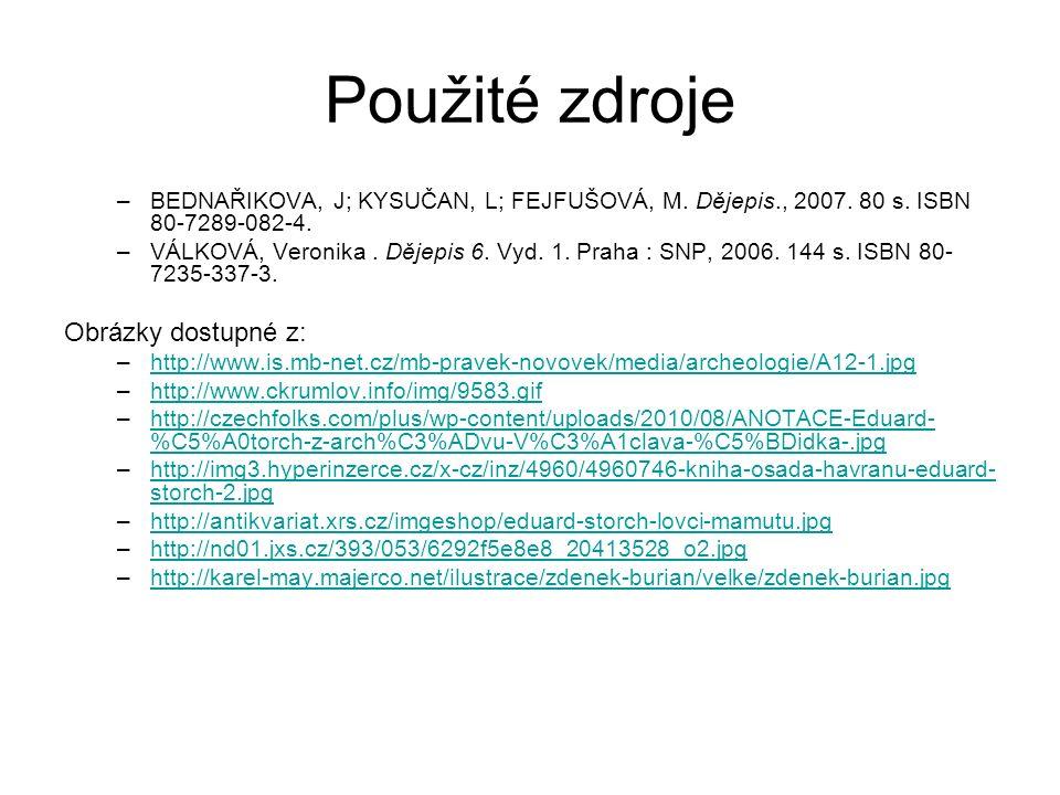 Použité zdroje –BEDNAŘIKOVA, J; KYSUČAN, L; FEJFUŠOVÁ, M.