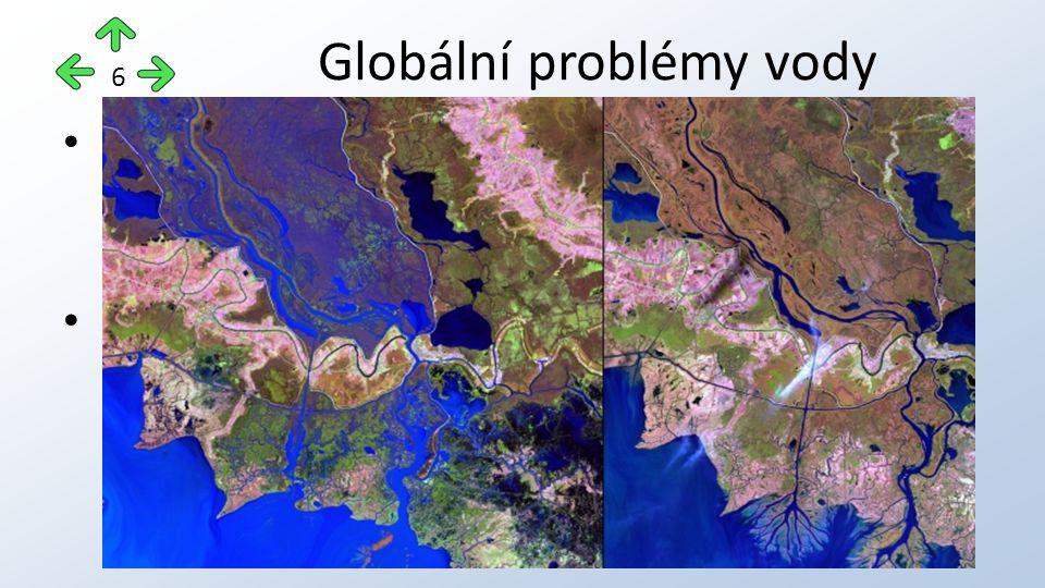 spočívají v jejím nedostatku ve využitelné formě a v ničení a poškozování vodních zdrojů, které má důsledek i mimo hydrosféru hlavními problémy spojené s vodou jsou: – rozšiřování pouští – nedostatek pitné a užitkové vody Globální problémy vody 6
