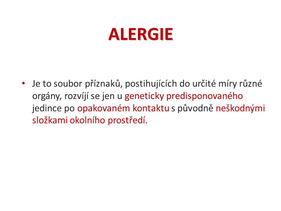 RIZIKOVÉ SKUPINY PRO ALERGII NA LATEX zaměstnanci zdravotnických zařízení zaměstnanci gumárenského průmyslu osoby se spina bifida pacienti po mnohočetných chirurgických výkonech atopičtí jedinci (potravinová alergie)