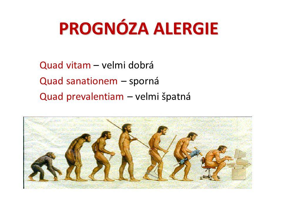 PROGNÓZA ALERGIE Quad vitam – velmi dobrá Quad sanationem – sporná Quad prevalentiam – velmi špatná