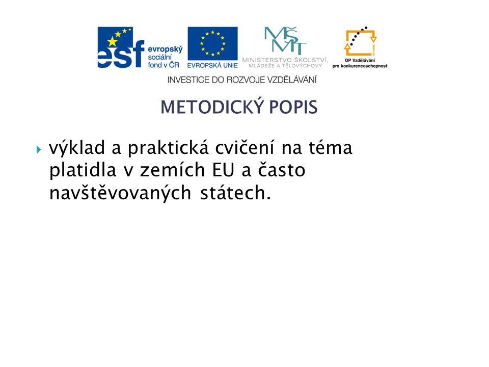  výklad a praktická cvičení na téma platidla v zemích EU a často navštěvovaných státech.