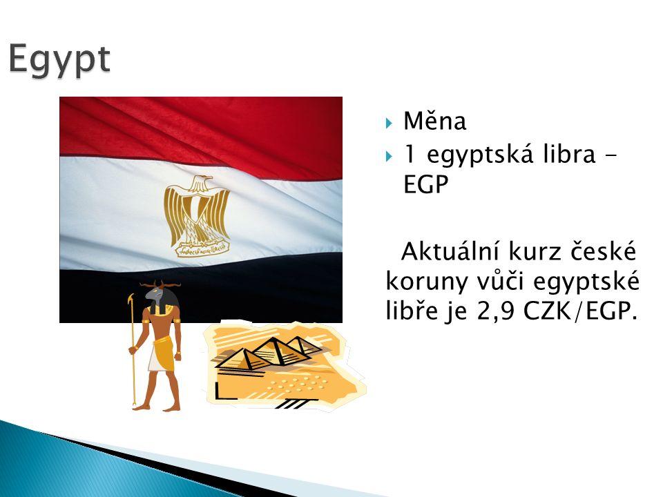 Egypt  Měna  1 egyptská libra - EGP Aktuální kurz české koruny vůči egyptské libře je 2,9 CZK/EGP.