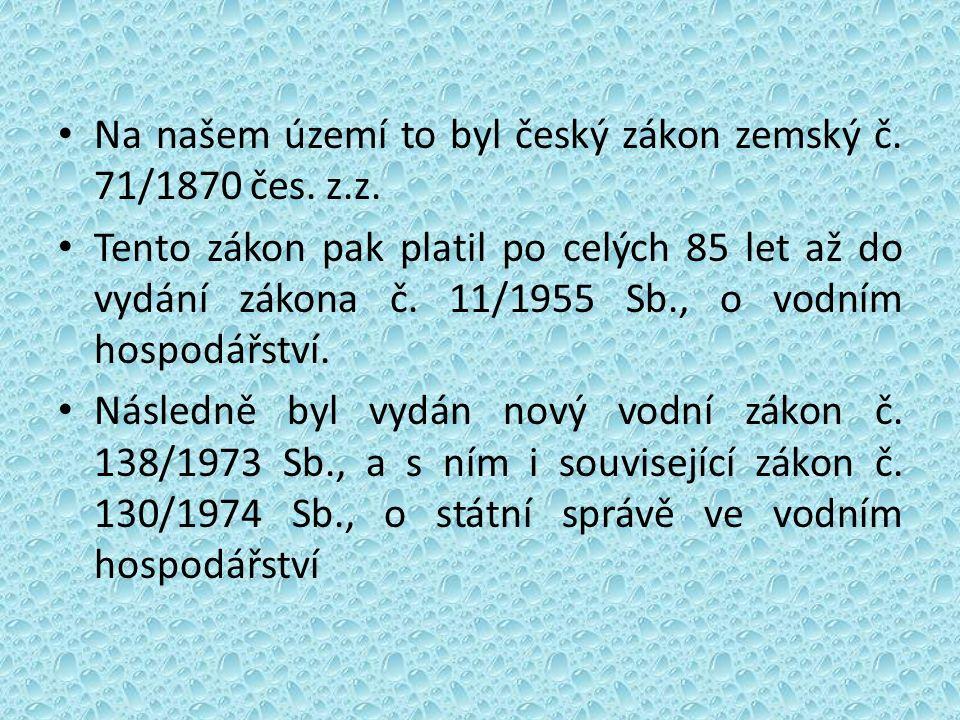 Na našem území to byl český zákon zemský č. 71/1870 čes.