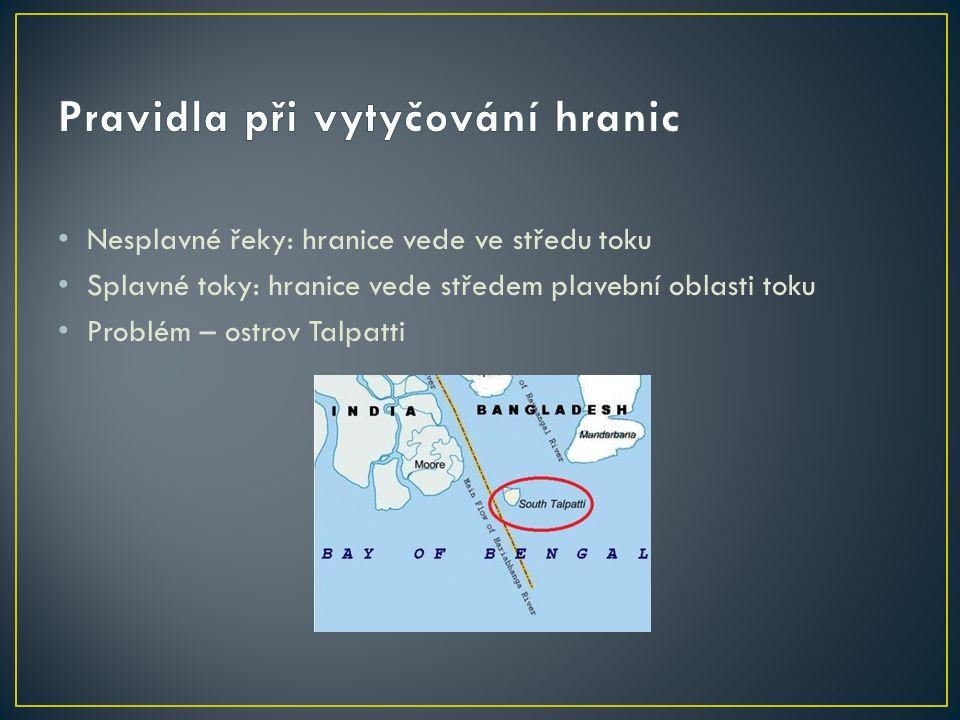 Nesplavné řeky: hranice vede ve středu toku Splavné toky: hranice vede středem plavební oblasti toku Problém – ostrov Talpatti