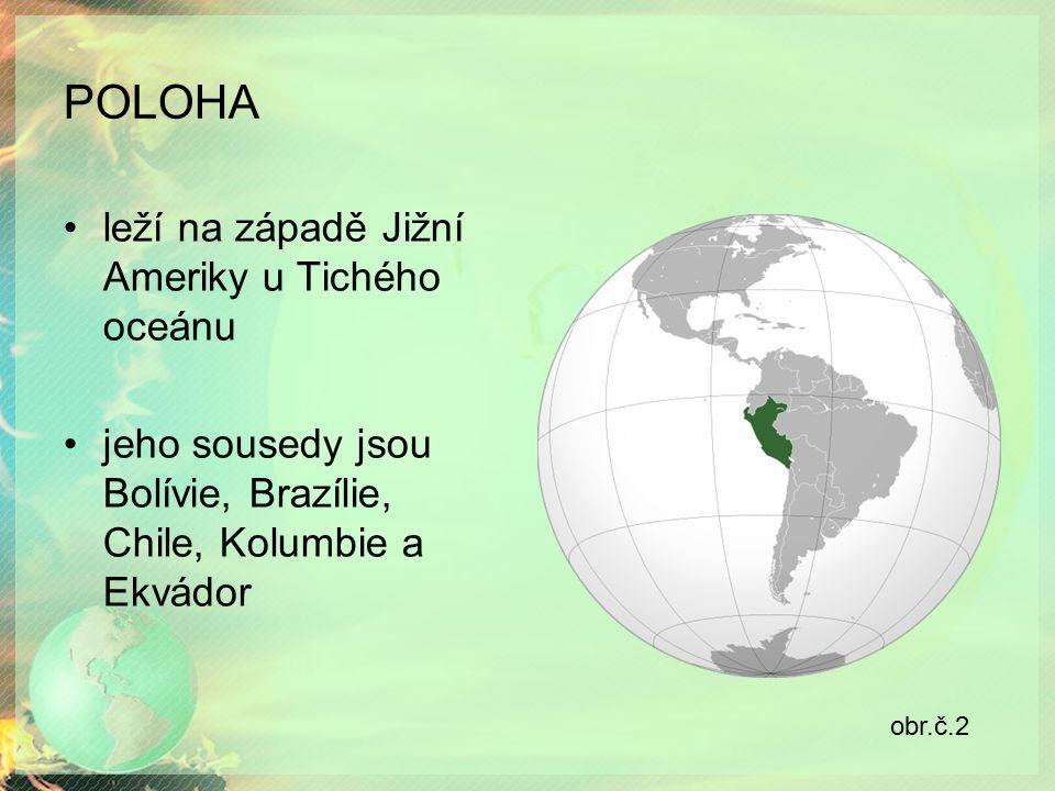 POLOHA leží na západě Jižní Ameriky u Tichého oceánu jeho sousedy jsou Bolívie, Brazílie, Chile, Kolumbie a Ekvádor obr.č.2