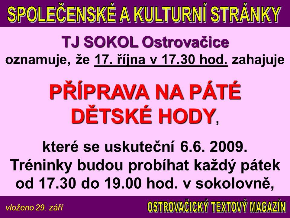 vloženo 29. září TJ SOKOL Ostrovačice TJ SOKOL Ostrovačice oznamuje, že 17.
