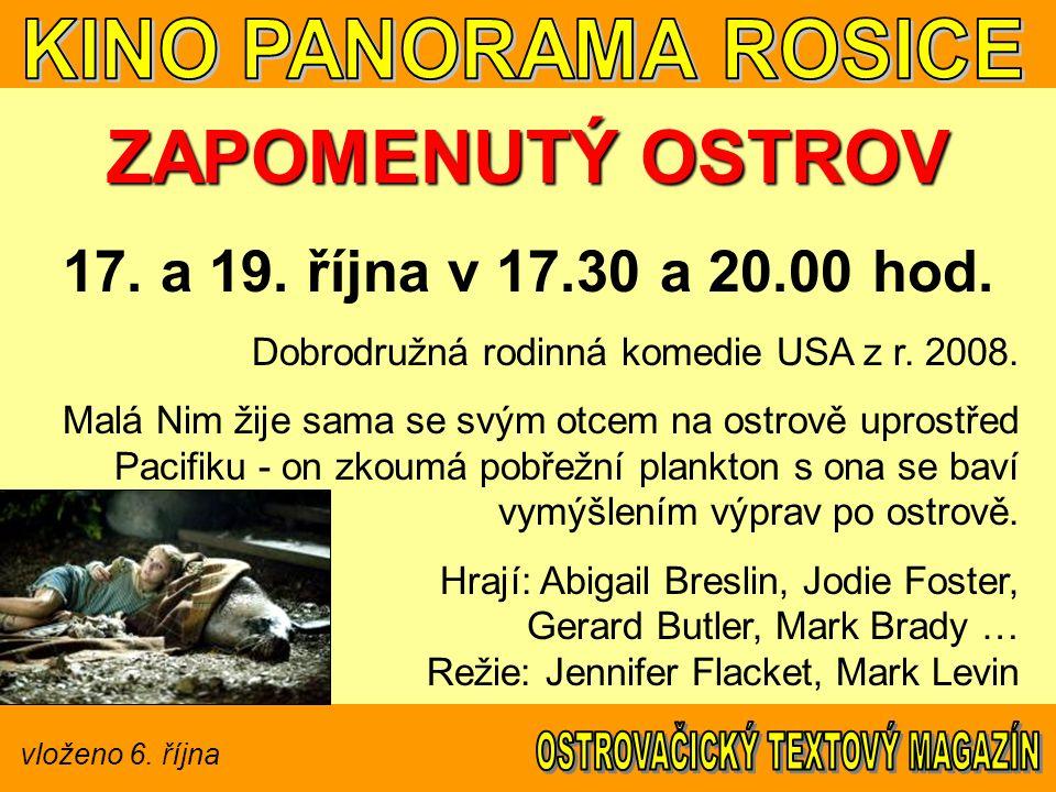 vloženo 6. října ZAPOMENUTÝ OSTROV 17. a 19. října v 17.30 a 20.00 hod.