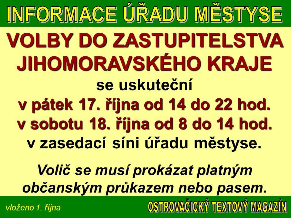 vloženo 1. října VOLBY DO ZASTUPITELSTVA JIHOMORAVSKÉHO KRAJE v pátek 17.